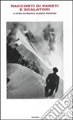 Racconti di pareti e scalatori libro