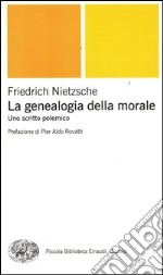 Genealogia della morale. Uno scritto polemico libro di Nietzsche Friedrich