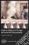 L'arte in Italia e in Europa nel secondo Cinquecento
