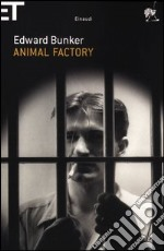 Animal Factory libro di Bunker Edward