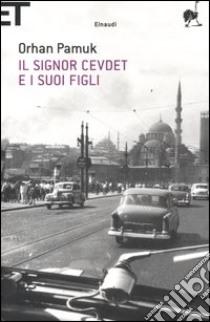 Il signor Cevdet e i suoi figli libro di Pamuk Orhan