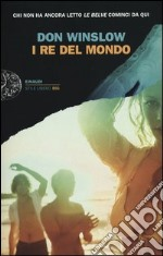 I Re del Mondo libro di Winslow Don