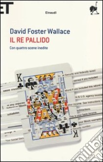 Il re pallido libro di Wallace David F.