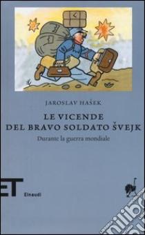 Le vicende del bravo soldato Svejk durante la guerra mondiale libro di Hasek Jaroslav