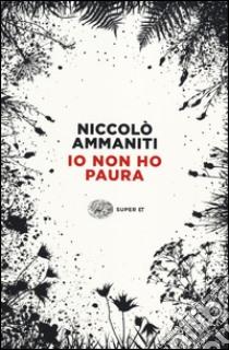 Io non ho paura libro di Ammaniti Niccolò