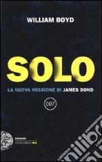 Solo. La nuova missione di James Bond libro
