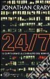 24/7. Il capitalismo all'assalto del sonno libro