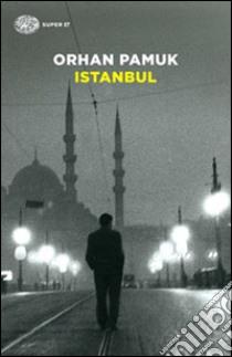 Istanbul libro di Pamuk Orhan