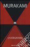 Underground. Racconto a più voci dell'attentato alla metropolitana di Tokyo libro