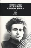 Vita e pensieri di Antonio Gramsci 1926-1937. Ediz. illustrata libro
