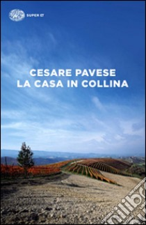 La casa in collina libro di Pavese Cesare