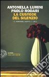La custode del silenzio. «Io, Antonella, eremita di città» libro