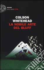 La nobile arte del bluff libro