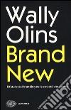 Brand new. Il futuro del branding nella società che cambia libro