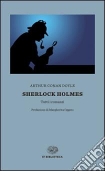 Sherlock Holmes libro di Doyle Arthur Conan