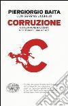 Corruzione. Un testimone racconta il sistema del malaffare libro