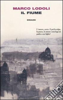 Il fiume libro di Lodoli Marco