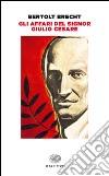 Gli affari del signor Giulio Cesare libro di Brecht Bertolt