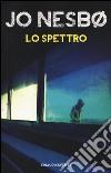 Lo spettro libro di Nesbø Jo