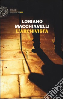 L'archivista libro di Macchiavelli Loriano
