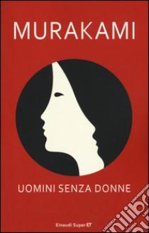Uomini senza donne libro di Murakami Haruki
