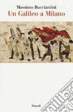 Galileo a Milano libro