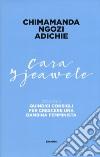 Cara Ijeawele ovvero Quindici consigli per crescere una bambina femminista libro