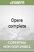 Opere complete. Vol. 2 libro