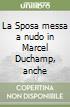 La Sposa messa a nudo in Marcel Duchamp, anche libro