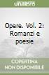 Opere. Vol. 2: Romanzi e poesie libro