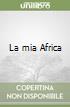 La mia Africa libro