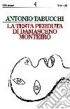 La testa perduta di Damasceno Monteiro libro