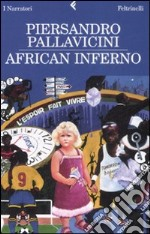 African inferno libro di Pallavicini Piersandro