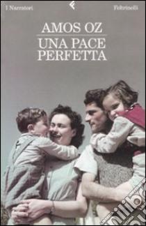 Una Pace perfetta libro di Oz Amos