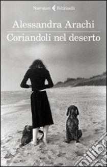 Coriandoli nel deserto libro di Arachi Alessandra