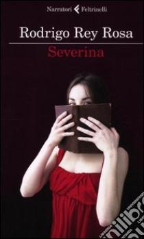 Severina libro di Rey Rosa Rodrigo