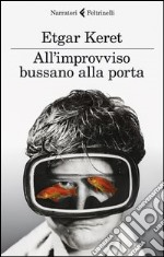 All'improvviso bussano alla porta libro di Keret Etgar