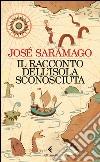 Il racconto dell'isola sconosciuta libro