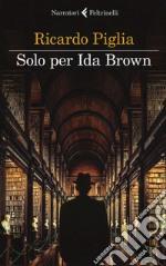 Solo per Ida Brown libro