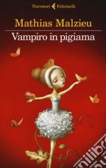 Vampiro in pigiama libro di Malzieu Mathias