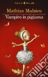 Vampiro in pigiama libro