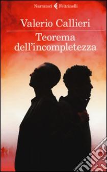 Teorema dell'incompletezza libro di Callieri Valerio