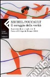 Il coraggio della verità. Il governo di sé e degli altri II. Corso al Collège de France (1984) libro