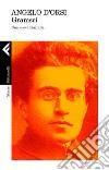 Gramsci. Una nuova biografia libro