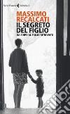 Il segreto del figlio. Da Edipo al figlio ritrovato libro