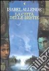 La città delle bestie libro