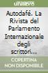 Autodafè. La Rivista del Parlamento Internazionale degli scrittori (2001). Vol. 2 libro