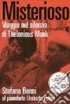 Misterioso. Viaggio nel silenzio di Thelonious Monk. Con DVD libro