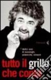 Tutto il Grillo che conta. Dodici anni di monologhi, polemiche, censure libro