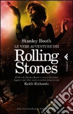 Le vere avventure dei Rolling Stones libro di Booth Stanley